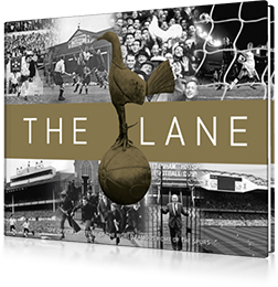 The Lane : The Official History of the World Famous Home of the Spurs