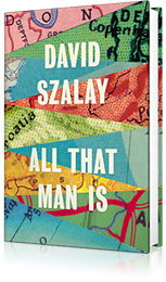All That Man is : Shortlisted for the Man Booker Prize 2016