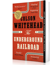 The Underground Railroad : Winner of the Pulitzer Prize for Fiction 2017