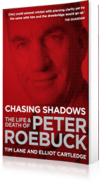 Chasing Shadows : The Life and Death of Peter Roebuck