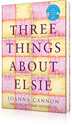 Three Things About Elsie : A Richard and Judy Book Club Pick 2018