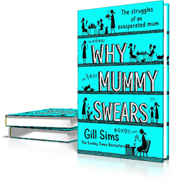 Why Mummy Swears : The Sunday Times Number One Bestseller