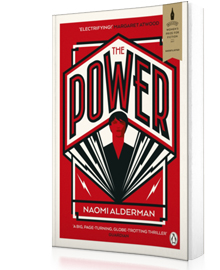 The Power : WINNER OF THE 2017 BAILEYS WOMEN'S PRIZE FOR FICTION