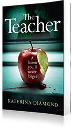 The Teacher : A Shocking and Compelling New Crime Thriller - Not for the Faint-Hearted!