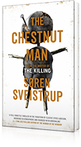 The Chestnut Man : The gripping debut novel from the writer of The Killing