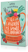 The Garden of Small Beginnings : A gloriously funny and heart-warming springtime read