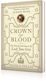 Crown of Blood : The Deadly Inheritance of Lady Jane Grey