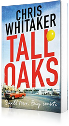 Tall Oaks : A Gripping Tale of a Small Town Gone Wrong