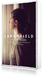 Larchfield : The moving, gripping and wonderful debut about finding human connection