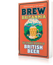 Brew Britannia : The Strange Rebirth of British Beer