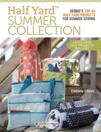 Half Yard (TM) Summer Collection : Debbie'S Top 40 Half Yard Projects for Summer Sewing